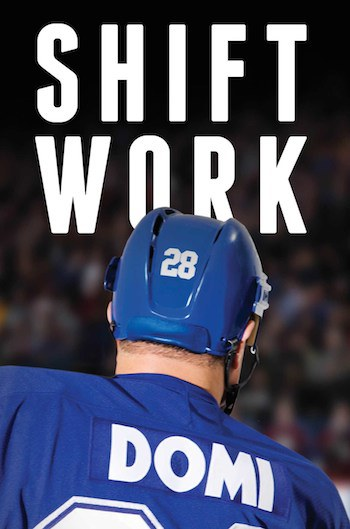 Shift Work by Tie Domi. Published by Simon & Schuster Canada.